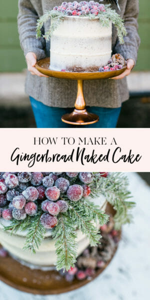 How to Make a Gingerbread Naked Cake | Christmas cake recipes | holiday cake recipes | gingerbread cake recipe | cake recipes for Christmas | homemade Christmas desserts | Christmas dessert recipes || JennyCookies.com #christmascake #gingerbread #holidaycake #nakedcake #jennycookies